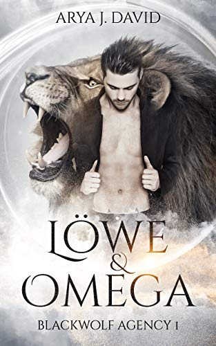 Löwe und Omega: Blackwolf Agency 1 (Die Blackwolf-Akten)