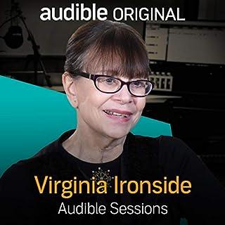 FREE: Audible Interview with Virginia Ironside     Audible Sessions              Autor:                                                                                                                                 Virginia Ironside,                                                                                        Audible                               Sprecher:                                                                                                                                 Virginia Ironside,                                                                                        Audible                      Spieldauer: 12 Min.     2 Bewertungen     Gesamt 3,5