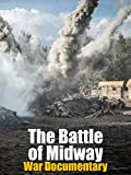 The Battle of Midway War Documentary