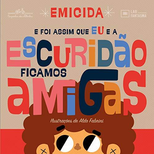 E Foi Assim Que Eu E A Escuridao Ficamos Amigas (Em Portugues do Brasil)