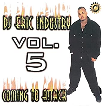 Dj Eric Industry, Vol. 5 Coming To Attack