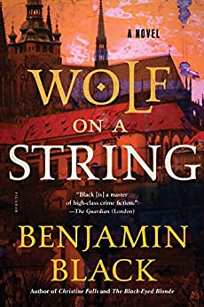 Wolf on a String: A Novel by [Benjamin Black]