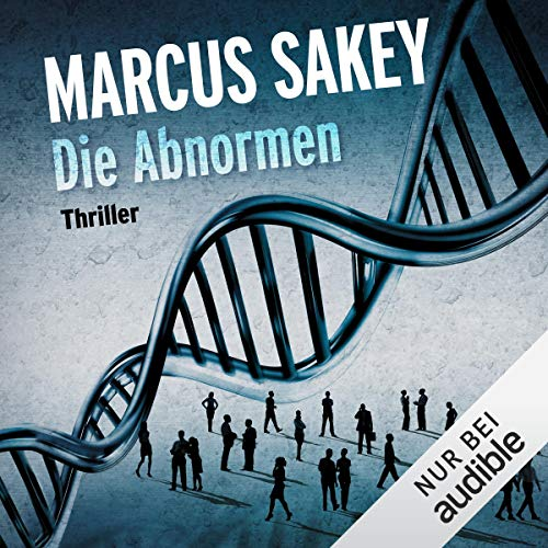 Die Abnormen     Die Abnormen 1              By:                                                                                                                                 Marcus Sakey                               Narrated by:                                                                                                                                 Torben Kessler                      Length: 14 hrs and 54 mins     2 ratings     Overall 5.0