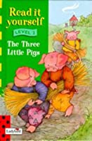 Read It Yourself: Level Two: Three Little Pigs (Read It Yourself Level 2)