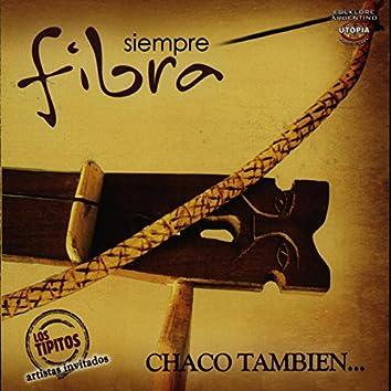 Chaco También . . .