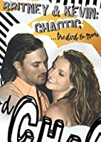 BRITNEY & KEVIN - CHAOTIC... THE DVD & MORE -DVD- (1 DVD)