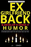 EX-GIRLFRIEND BACK & DEVELOP A SENSE OF HUMOR: Men's Relationship & Dating Guide on How to Get Your Ex Woman Back, Make the Girl Laugh, and Love You (The Real Alpha Male Dating Secrets)