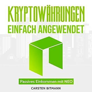 Kryptowährungen einfach angewendet 1     Passives Einkommen mit NEO              Autor:                                                                                                                                 Carsten Bitmann                               Sprecher:                                                                                                                                 Christoph Lebbrow                      Spieldauer: 55 Min.     10 Bewertungen     Gesamt 3,6