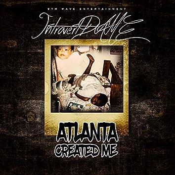 Atlanta Created Me