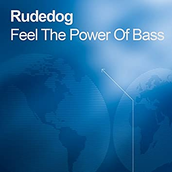 Feel The Power Of Bass