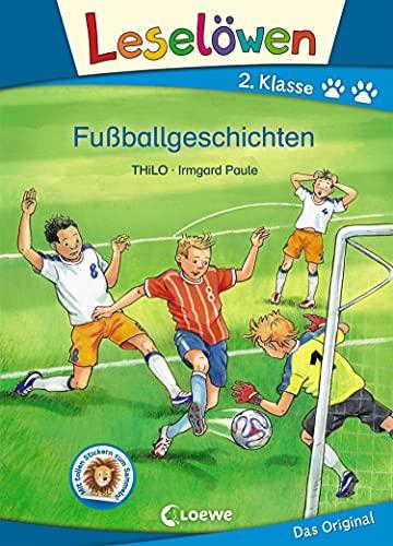 Leselöwen 2. Klasse - Fußballgeschichten: Erstlesebuch für Kinder ab 7 Jahre