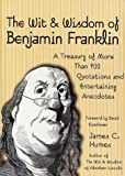 The Wit & Wisdom of Benjamin Franklin