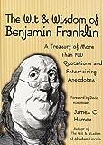 The Wit & Wisdom of Benjamin Franklin
