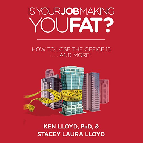 Is Your Job Making You Fat? cover art