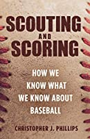 Scouting and Scoring: How We Know What We Know about Baseball