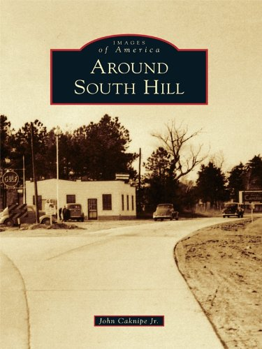 Around South Hill (Images of America) by [John Caknipe Jr.]
