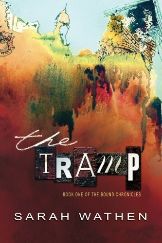 The Tramp (The Bound Chronicles) (Volume 1) by Sarah Wathen (2015-04-13)