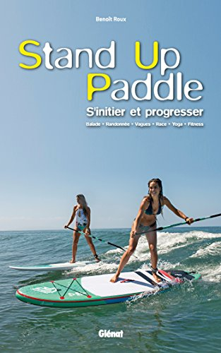 Stand-up Paddle: S'initier et progresser