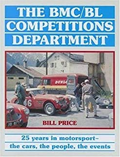 B.M.C./B.L. Competitions Department: 25 Years in Motorsport - The Cars, the People, the Events
