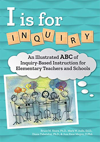 51RQNbJOelL - I Is for Inquiry: An Illustrated ABC of Inquiry-Based Instruction for Elementary Teachers and School