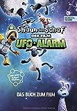 Shaun das Schaf – Der Film: Ufo-Alarm: Das Buch zum Film