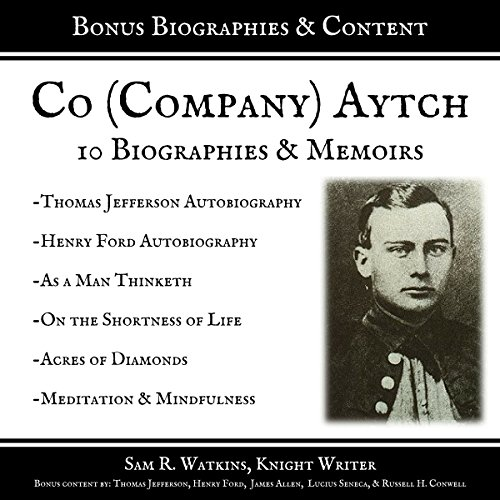 Co. (Company) Aytch     10 Biographies and Memoirs (+Bonus Content)              By:                                                                                                                                 Sam R. Watkins,                                                                                        Knight Writer                               Narrated by:                                                                                                                                 Winston Tharp,                                                                                        Richard Banks,                                                                                        Brien Henderson,                   and others                 Length: 30 hrs and 11 mins     2 ratings     Overall 3.0