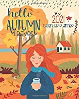 Hello Autumn Leaves 2021 Calendar Planner: Cute Country Gal   Monthly And Weekly Personal Calendar