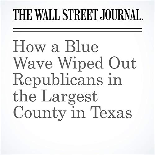 How a Blue Wave Wiped Out Republicans in the Largest County in Texas audiobook cover art
