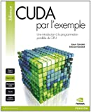 CUDA par l'exemple - Une introduction à la programmation parallèle de GPU