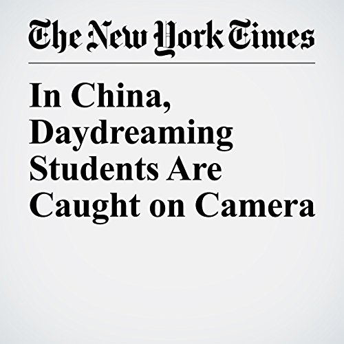 In China, Daydreaming Students Are Caught on Camera copertina