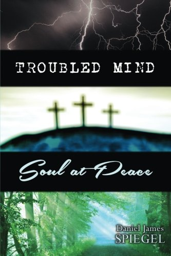 Troubled Mind, Soul at Peace