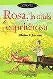 Rosa, la Mula Caprichosa (Cuento)