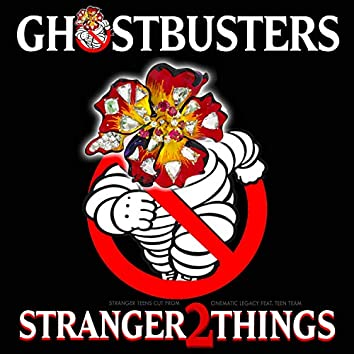 """Ghostbusters (From """"Stranger Things 2"""") [Stranger Teens Cut]"""