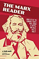 The Marx Reader: Manifesto of the Communist Party; Wage Labour & Capital; and Value, Price & Profit