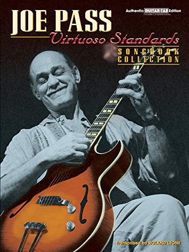 Joe Pass: Virtuoso Standards, Songbook Collection Authentic Guitar-Tab Edition