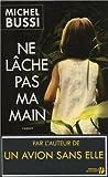 Ne lache pas ma main de Michel Bussi (2013)