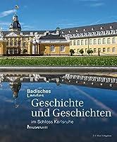 Badisches Landesmuseum: Geschichte und Geschichten im Schloss Karlsruhe