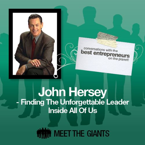 John Hersey - Finding the Unforgettable Leader Inside All of Us audiobook cover art