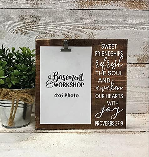 by Unbranded Proverbs 27:9 - Sweet friendships refrescar el alma y despertar nuestros corazones con alegría - marco de fotos - marco de clip - regalo para amigo - cartel de madera