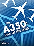 The A350: Star of the Skies