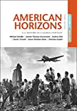 American Horizons: U.S. History in a Global Context, Volume II: Since 1865