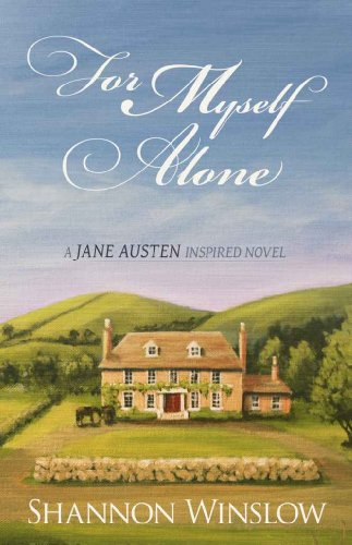 For Myself Alone: A Jane Austen Inspired Novel by [Shannon Winslow, Micah Hansen, Sharon Johnson]
