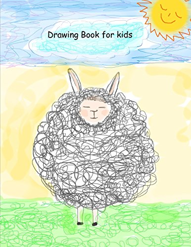 Drawing Book for kids: Extra Large-Made with Standard White Paper-Best for Crayons, Colored Pencils, Watercolor Paints and Very Light Fine Tip Markers (Scribble Art) (Volume 1)
