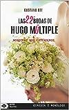 Las 22+ bodas de Hugo Múltiple / Nosotras nos entendemos: Dos piezas: Comedia y Monólogo (SERIE TEATRO nº 5)