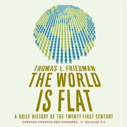 The World Is Flat: Further Updated and Expanded