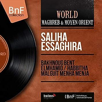 Bakhnoug Bent Elmhamid / Habbitha Malguit Menha Menja (Mono Version)