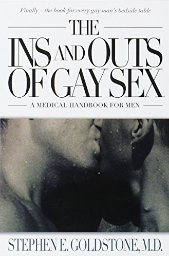 The Ins and Outs of Gay Sex: A Medical Handbook for Men