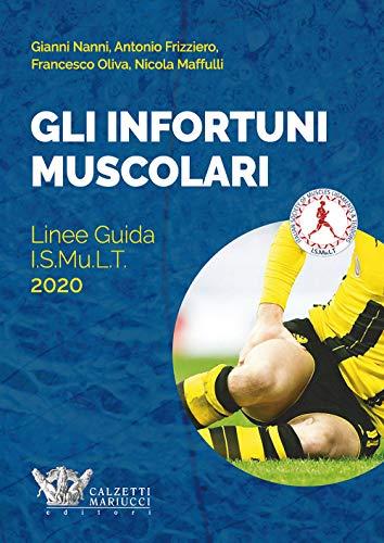 Gli infortuni muscolari. Linee guida I.S.Mu.L.T.: 1