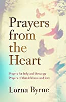 Prayers from the Heart: Prayers for help and blessings, prayers of thankfulness and love