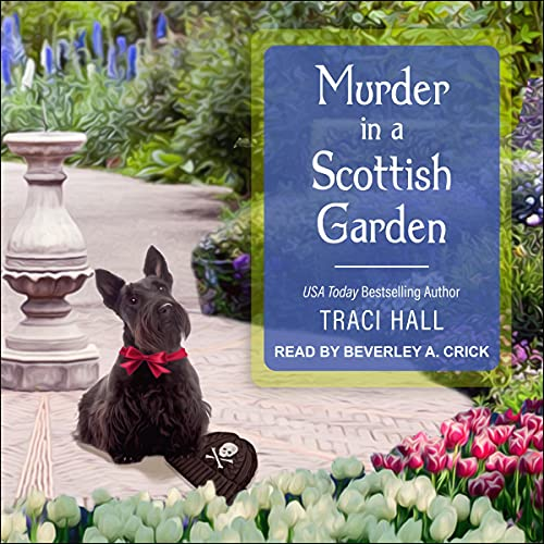 Murder in a Scottish Garden Audiobook By Traci Hall cover art